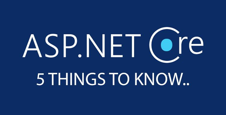 ASP.Net to ASP.Net Core 2 - 5 things to know